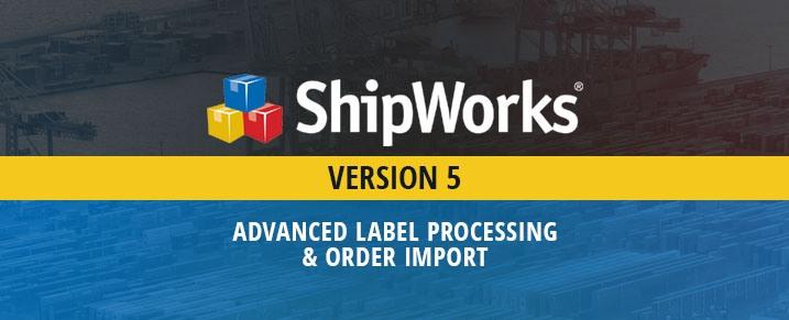ShipWorks Version 5 Advanced Label Processing and Order Import