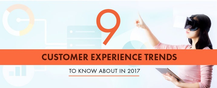9-Customer-Experience-Trends-2017
