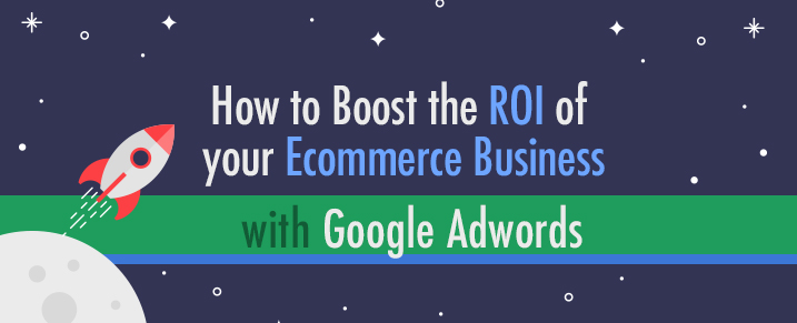 Boost-ROI-Ecommerce-Business-Google-AdWords