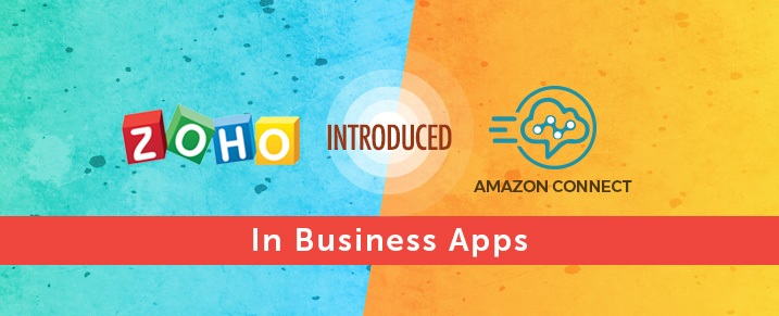 Zoho-Introduced-Amazon-Connect-Integration-for-Business-Apps