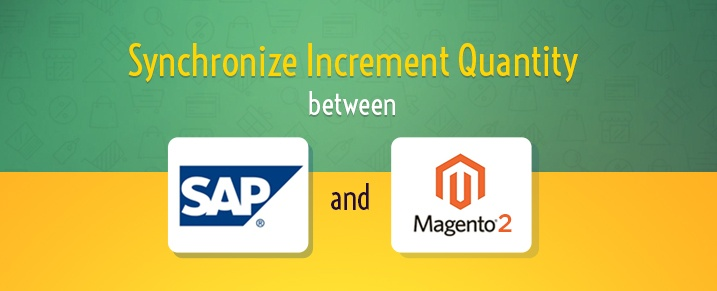 Synchronize-Increment-Quantity-between-SAP-erp-and-Magento-2