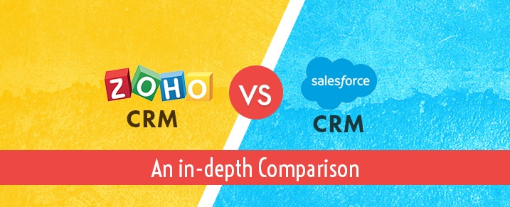 Zoho CRM vs Salesforce CRM - An In-depth Comparison