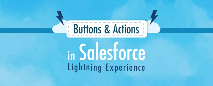 Buttons and Actions in the Salesforce Lightning Experience