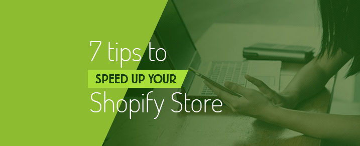 7 Tips to Speed up your Shopify Store | APPSeCONNECT