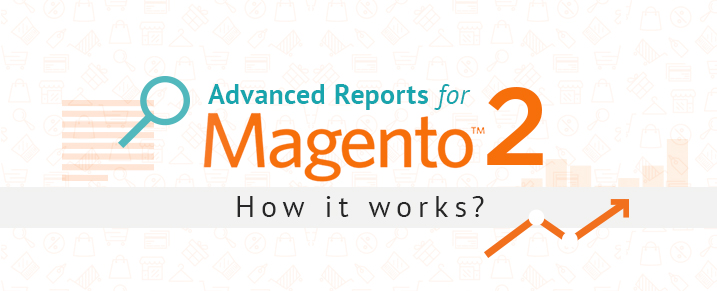 Advanced-Reports-for-Magento-2