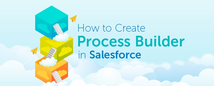 How-to-Create-Process-builder-in-Salesforce-Blog-Img