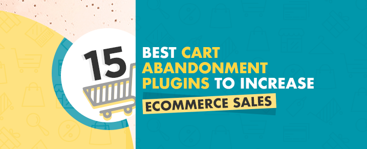 Top-Best-Cart-Abandonment-Plugins-to-increase-eCommerce-sales
