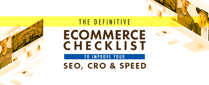 eCommerce-Checklist-to-improve-your-SEO-CRO-and-Speed