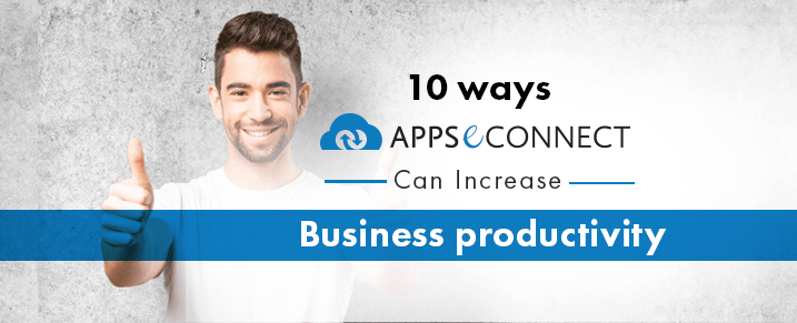 APPSeCONNECT-Can-Increase-Your-Business-Productivity