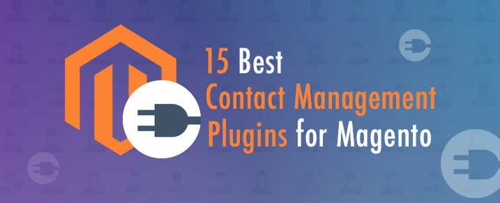 15 Best Contact Management Plugins for Magento