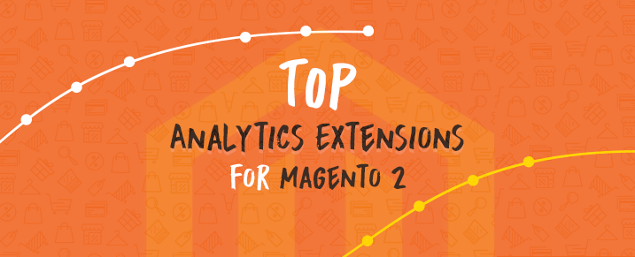 Top Analytics Extensions for Magento 2