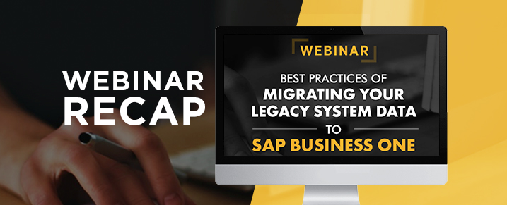 Webinar-Migrating-Legacy-System-Data-to-SAP-B1