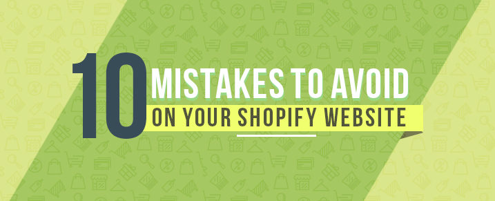 10-Mistakes-to-Avoid-on-your-Shopify-Website