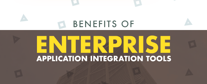 Benefits of Enterprise Application Integration