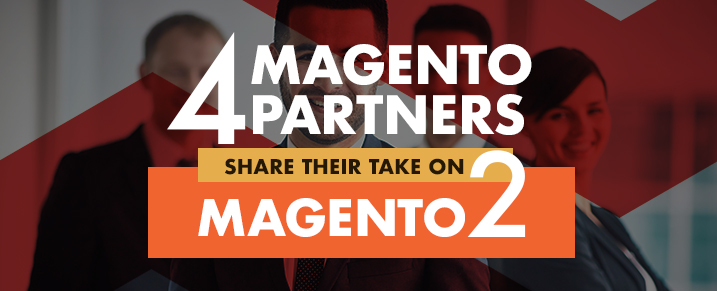Magento-Partners-Share-Their-Take-on-Magento-2
