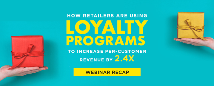 Webinar-How-Retailers-are-Using-Loyalty-Programs-to-Increase-Per-Customer-Revenue