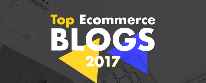Top-Ecommerce-Blogs-of-2017