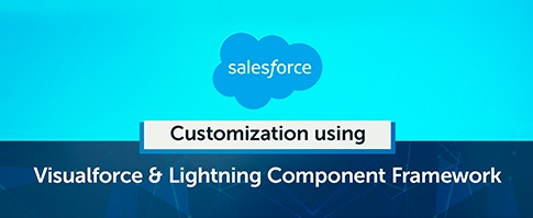 Webinar-Salesforce-customization-using-Visualforce-and-Lightning-Component-Framework