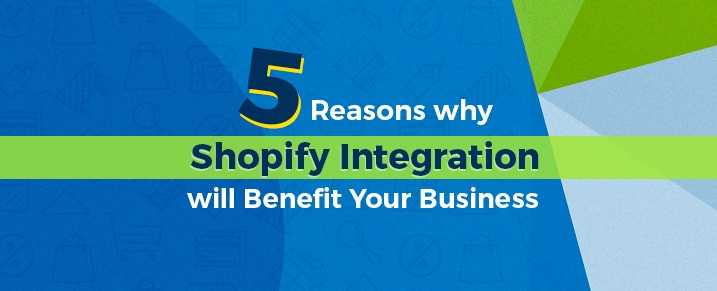 Why-Shopify-Integration-will-Benefit-Your-Business