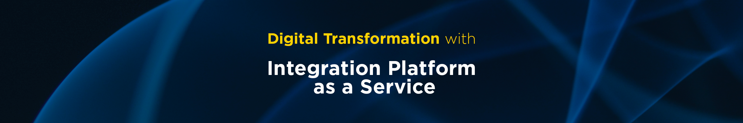 Digital-Transformation-with-Integration-Platform-as-a-Service-(iPaaS)