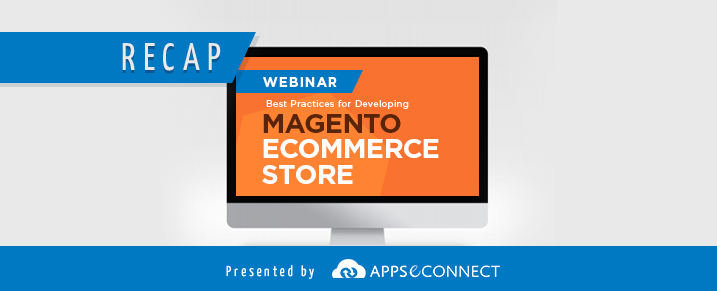 WEBINAR-RECAP-Developing-Magento-Ecommerce-Store