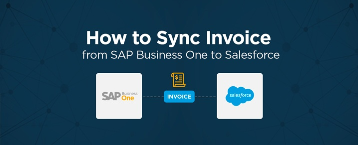 How to Sync Invoices from SAP Business One to Salesforce