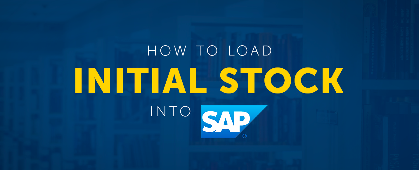 How-To-Load-Initial-Stock-Into-SAP