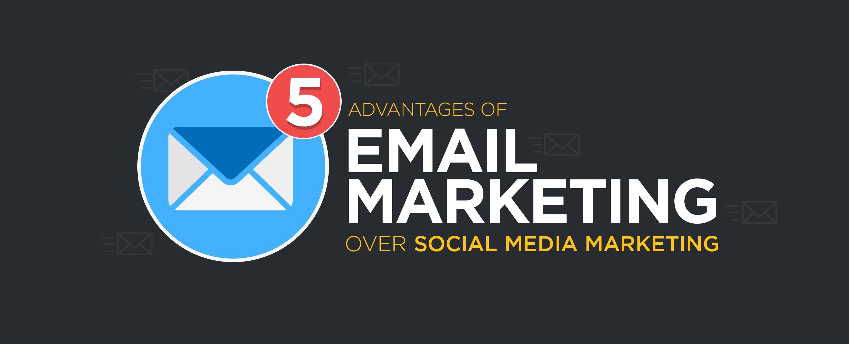 Advantages-Of-Email-Marketing-Over-Social-Media-Marketing