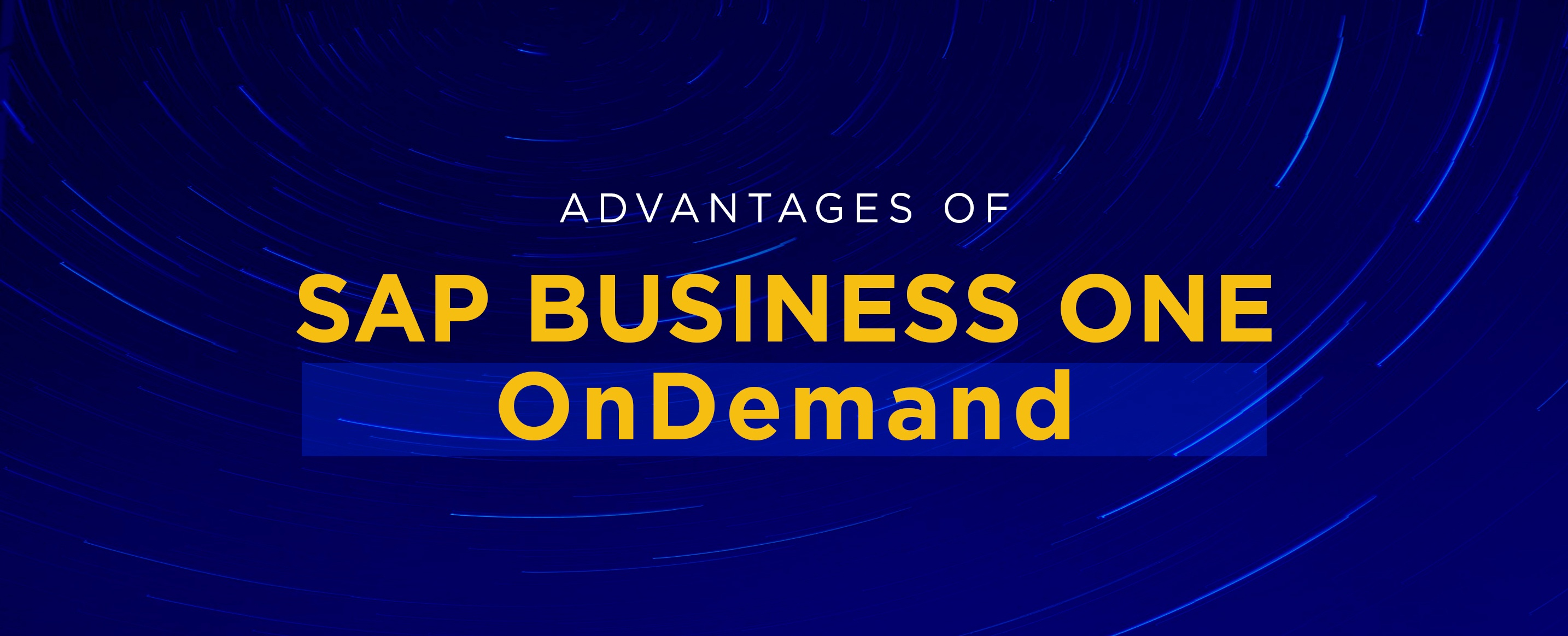 Advantages-of-SAP-Business-One-OnDemand