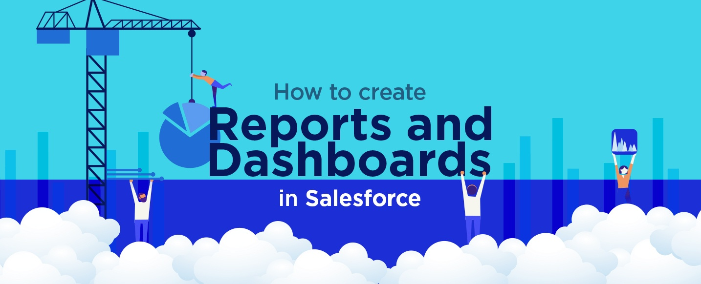 Create-Reports-and-Dashboards-in-Salesforce