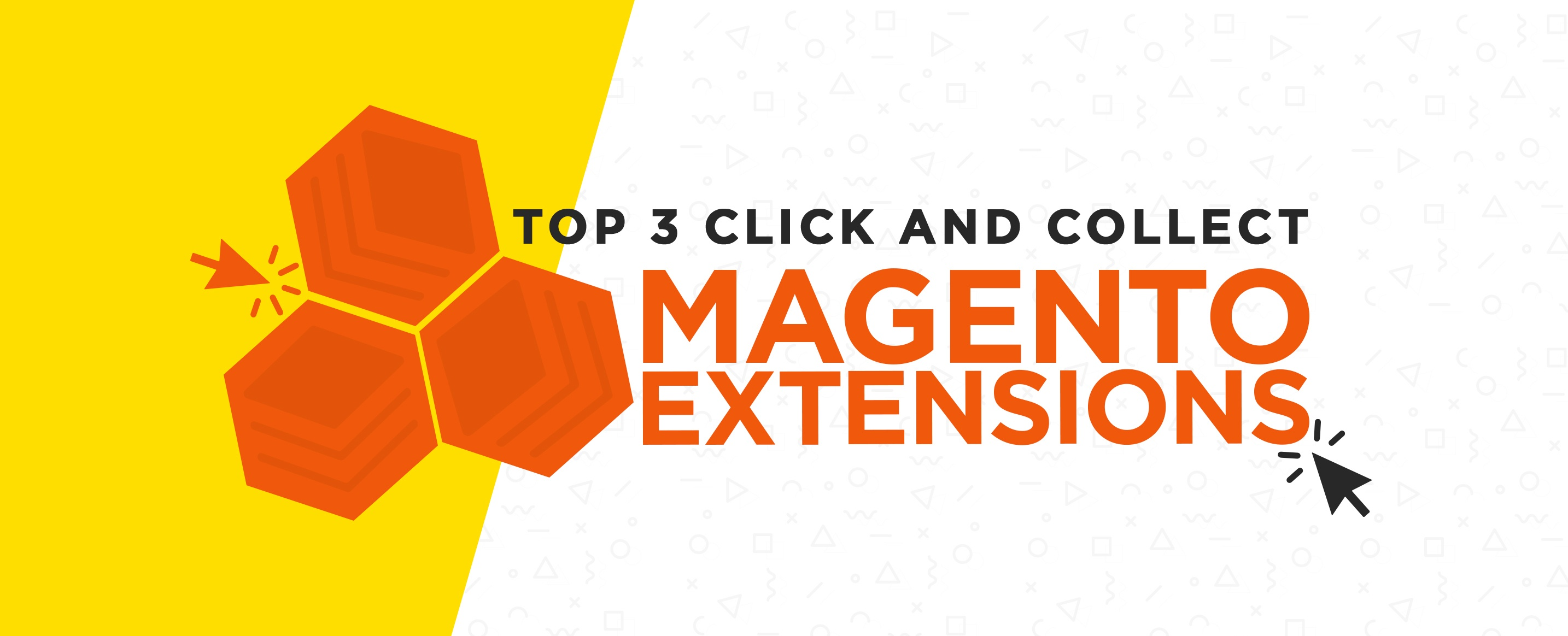 Top-3-Click-and-Collect-Magento-Extensions