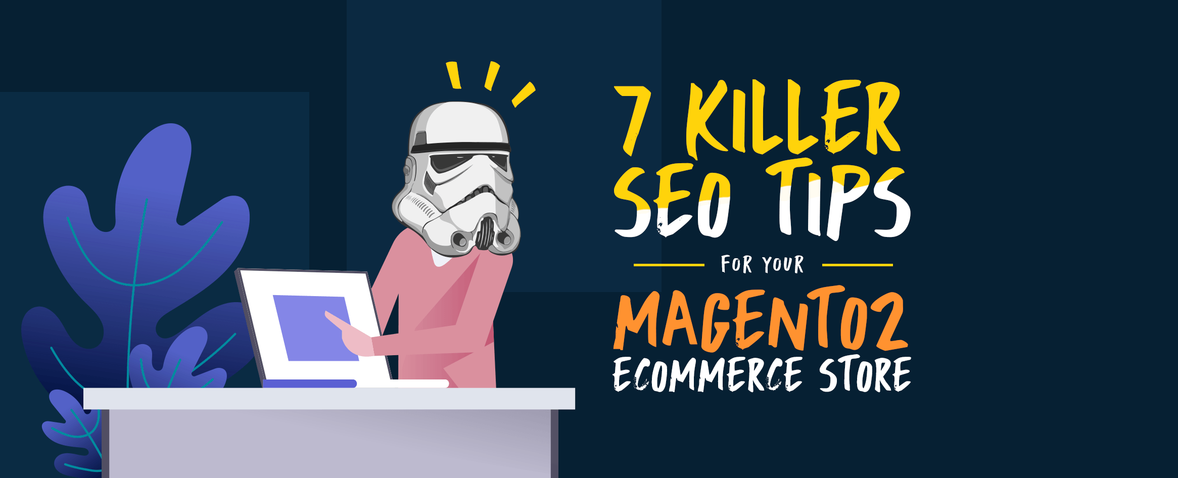 7-Killer-SEO-Tips-for-your-Magento2-eCommerce-Store