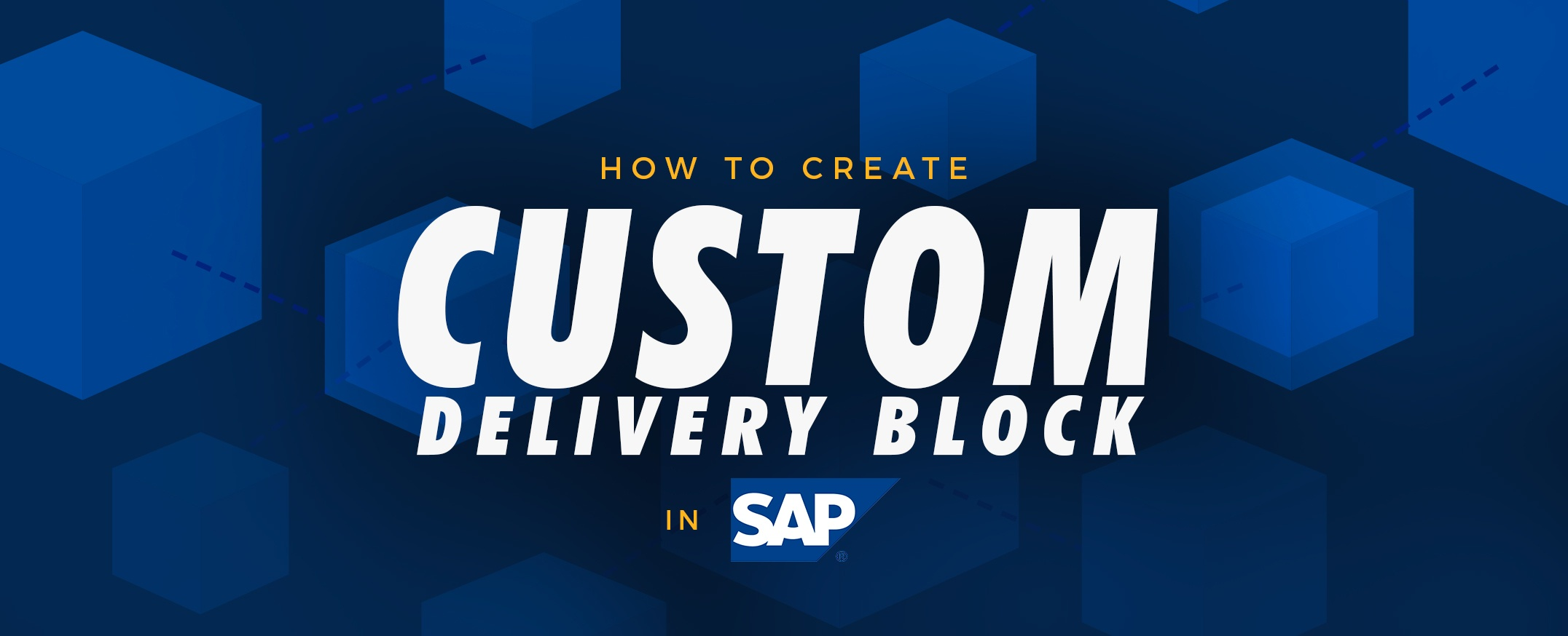 How to Create Custom Delivery Block in SAP? | APPSeCONNECT