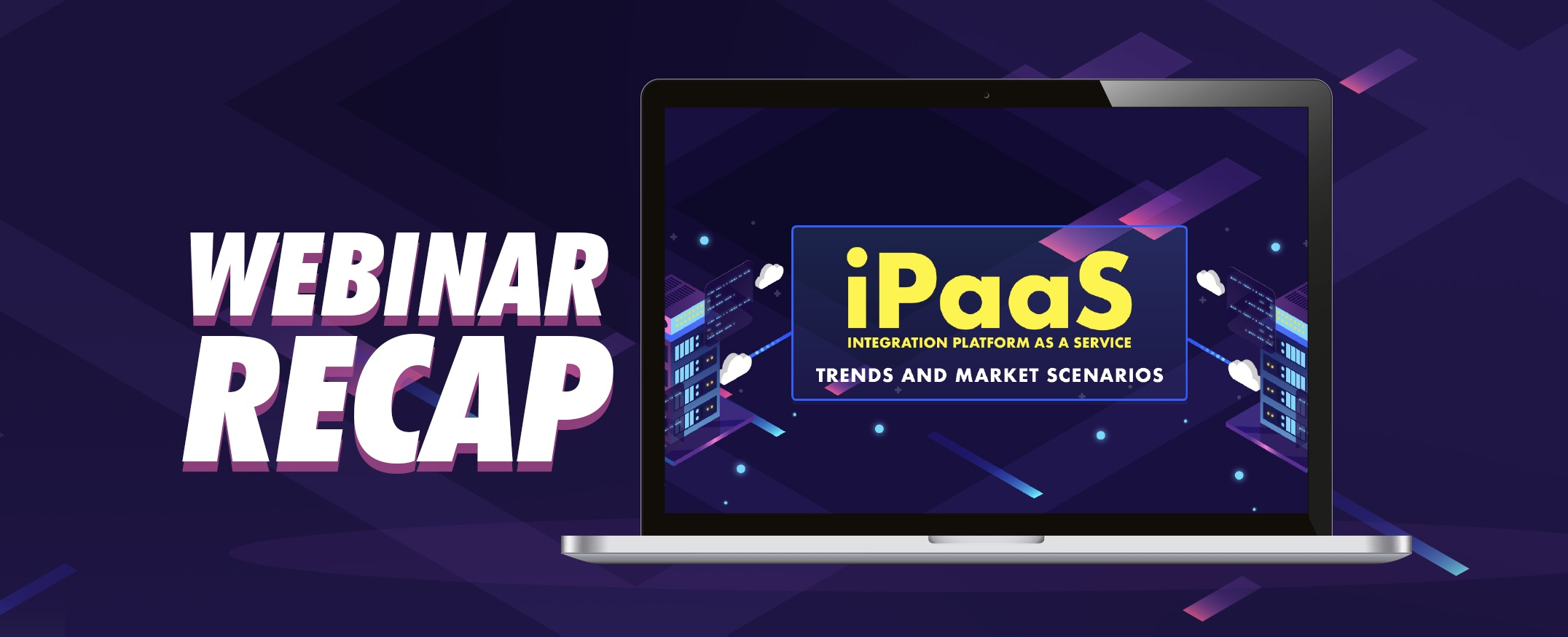 Webinar-Recap-Integration-Platform-as-a-Service-iPaaS- Trends