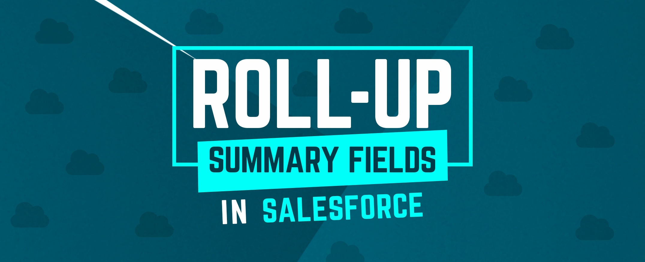 Roll-Up-Summary-Fields-in-Salesforce