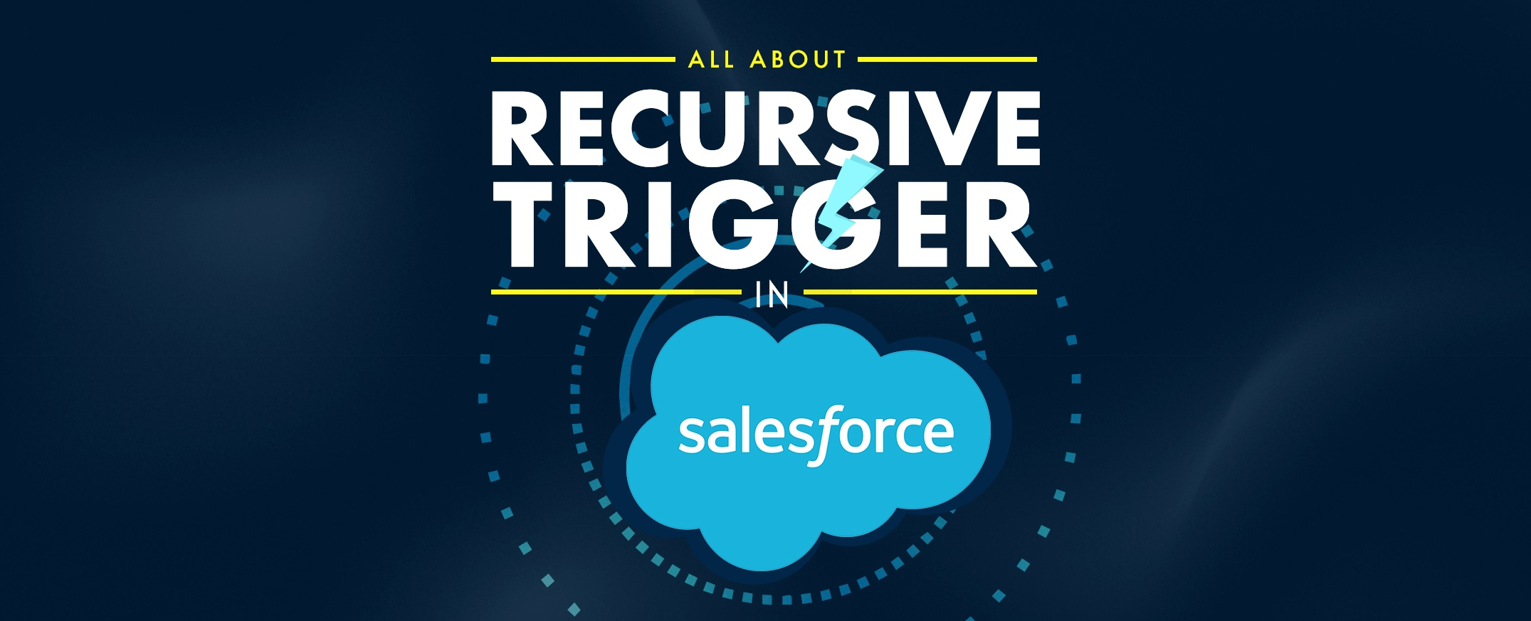 All-About-Recursive-Trigger-in-Salesforce