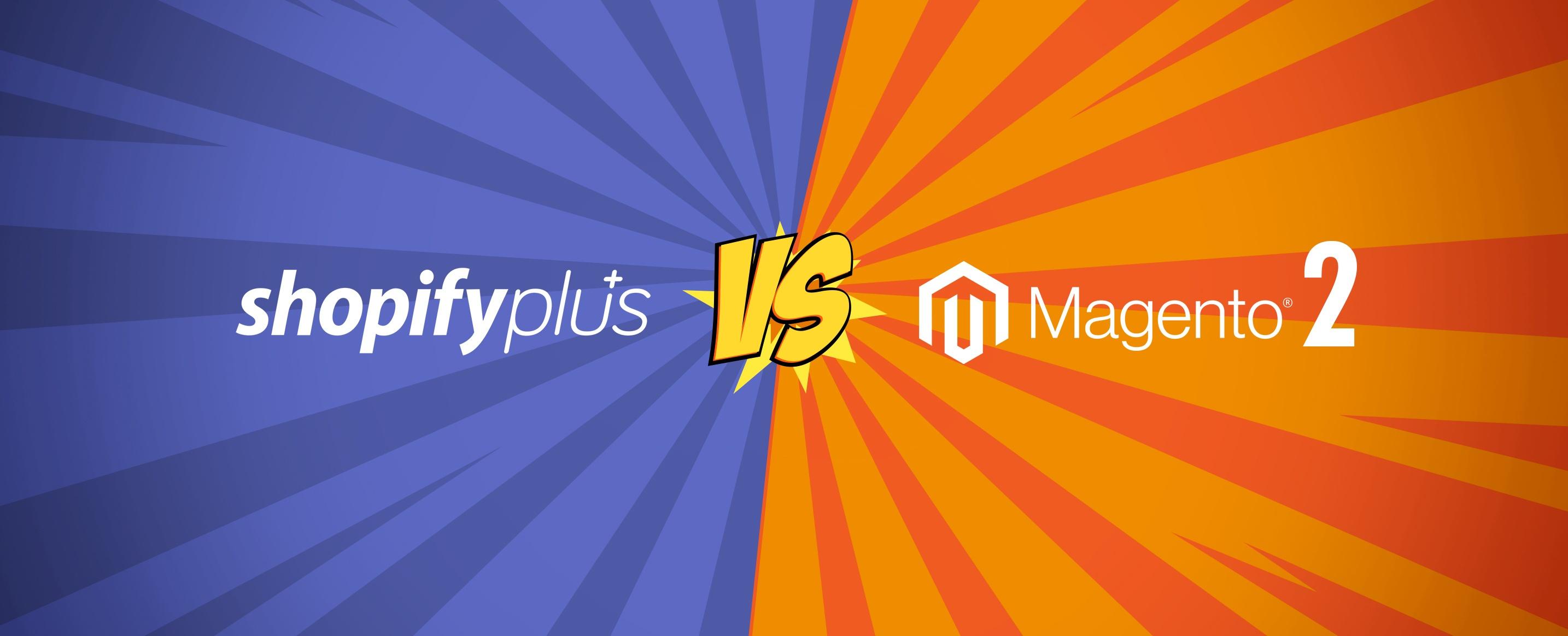 Magento 2 Commerce Vs Shopify Plus – An In-Depth Comparison