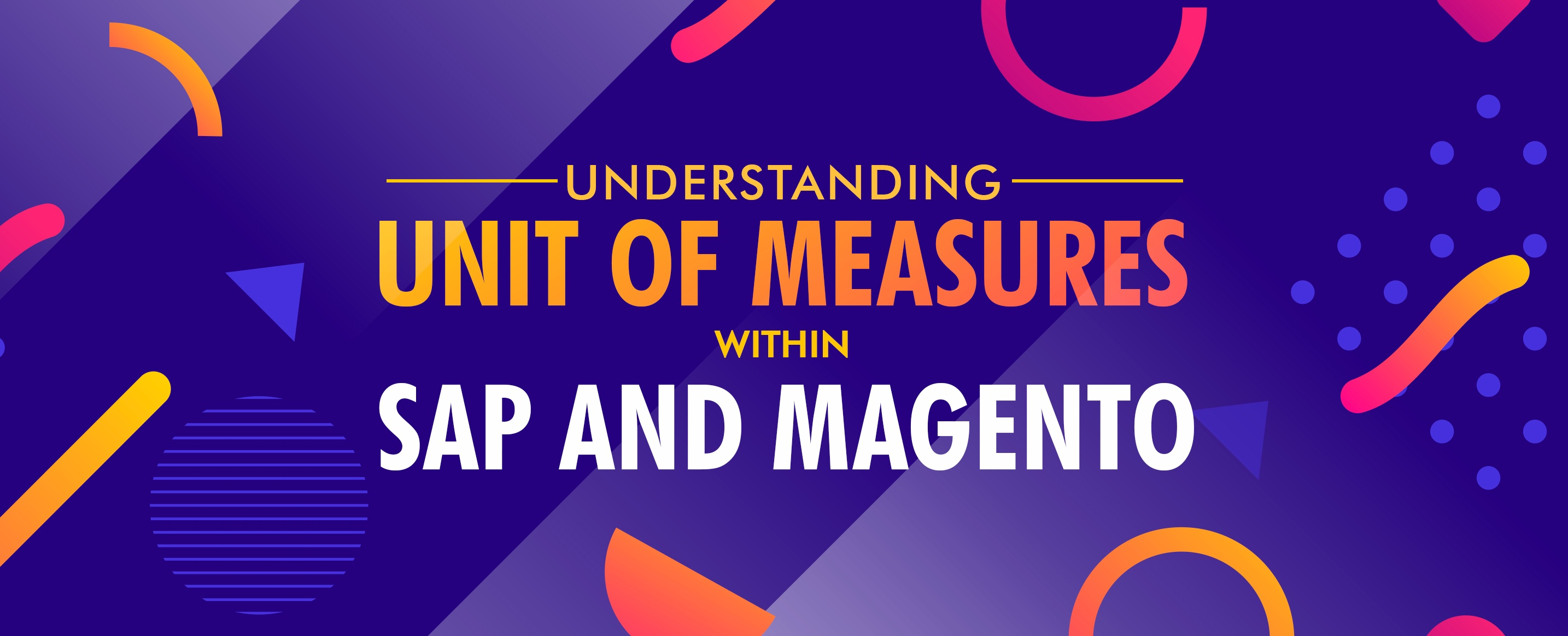 Understanding-Unit-of-Measures-within-SAP-ERP-and-Magento