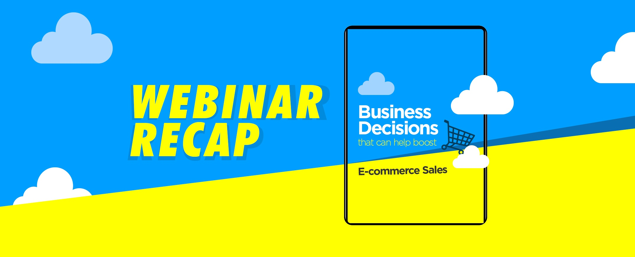 Webinar: Business Decisions that can Help Boost Ecommerce Sales
