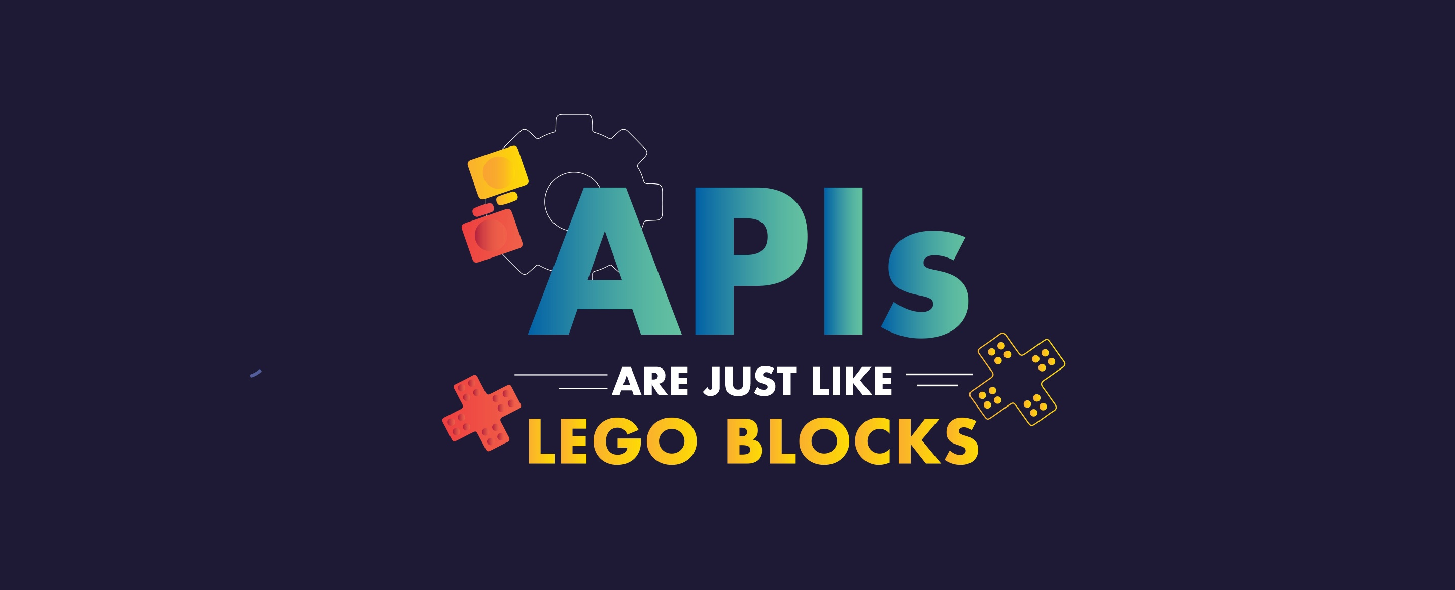 APIs-Are-Just-Like-LEGO-Blocks