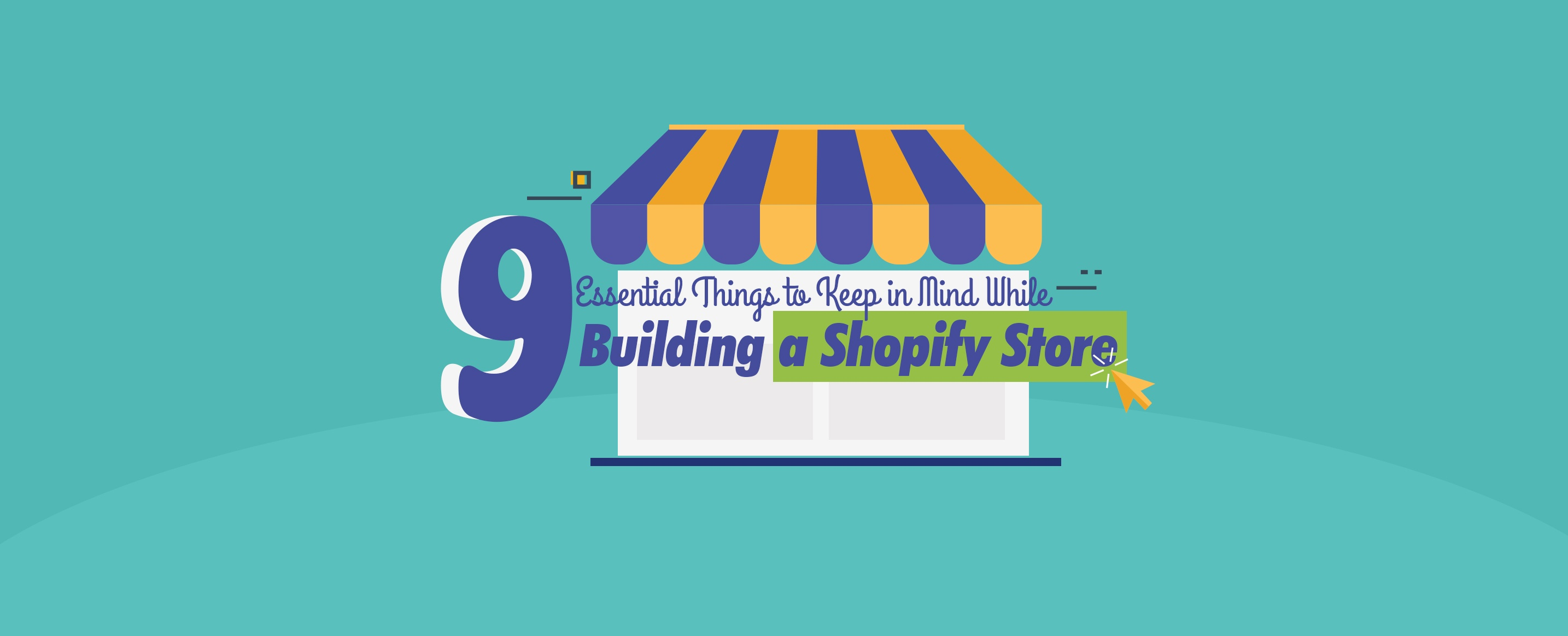 9-Essential-Things-to-Keep-in-Mind-While-Building-a-Shopify-Store