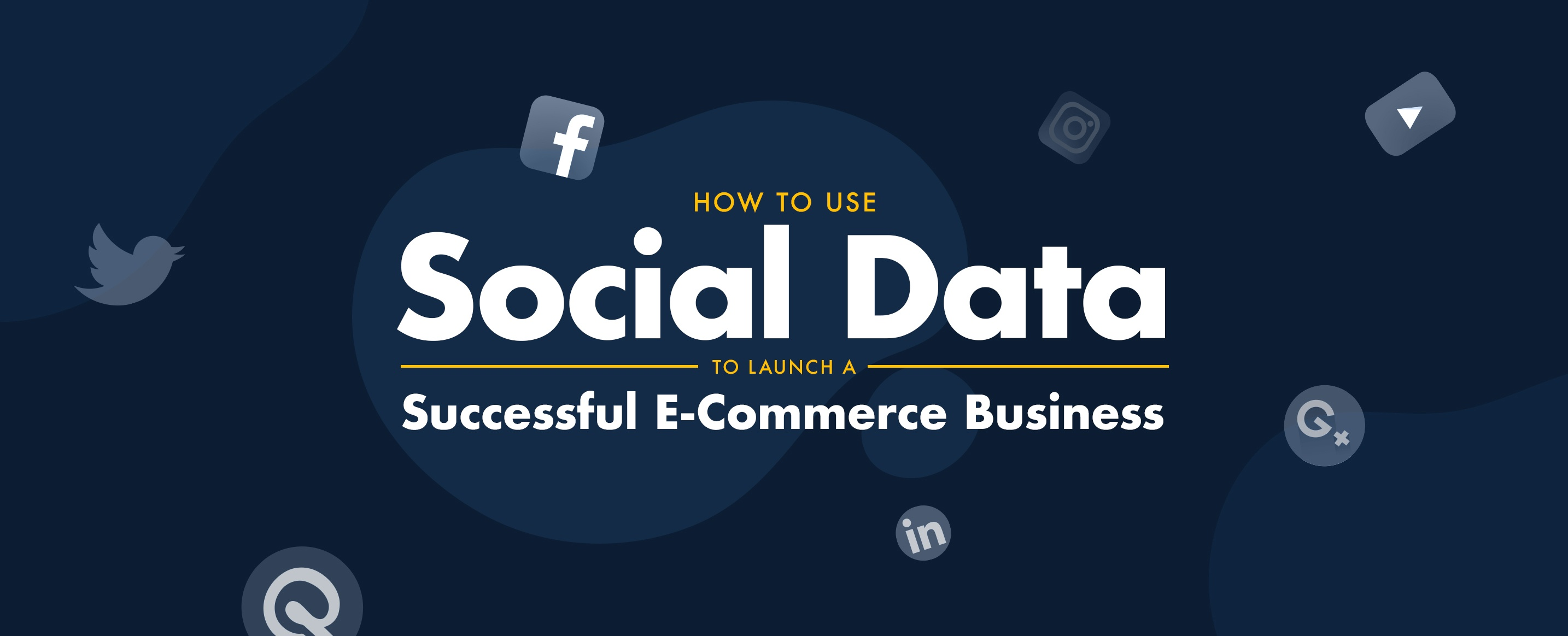 How-to-Use-Social-Data-to-Launch-a-Successful-E-Commerce-Business