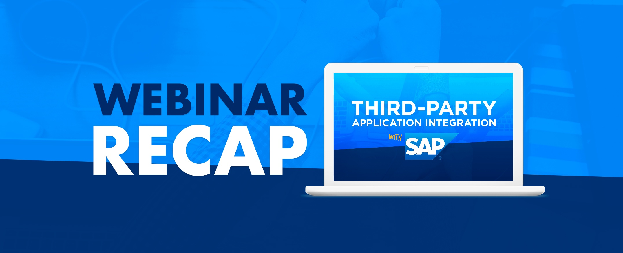 WEBINAR-RECAP-Third-party-application-integration-with-SAP