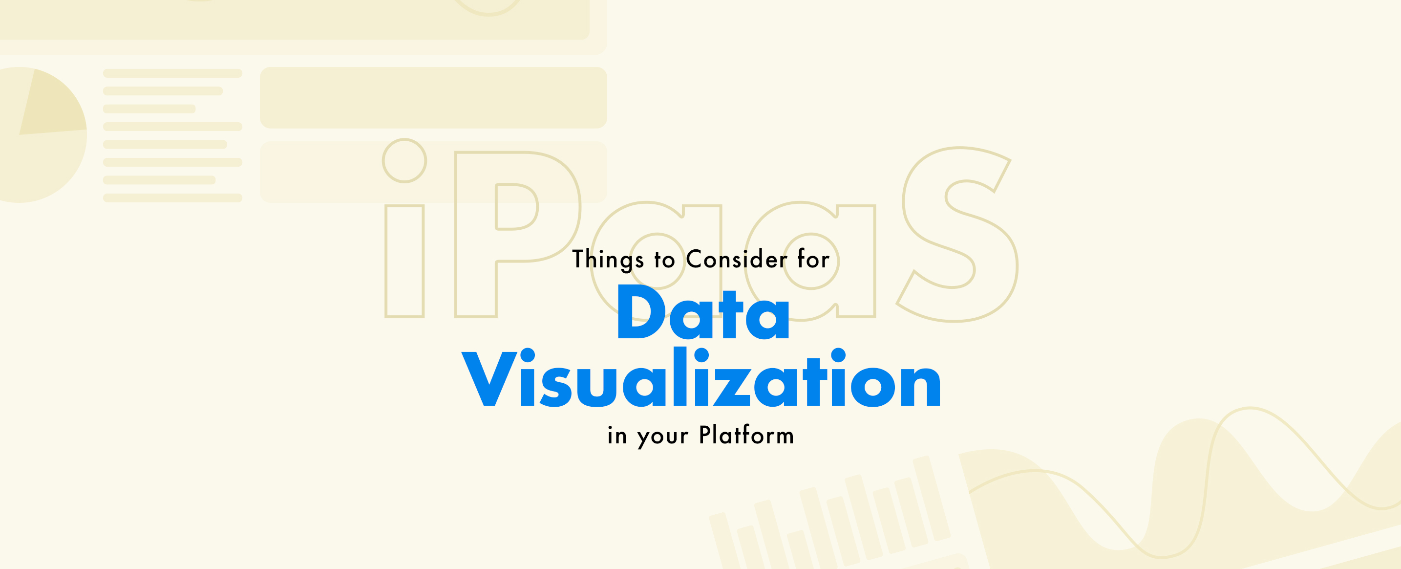 iPaaS: Things to Consider for Data Visualization in your Platform