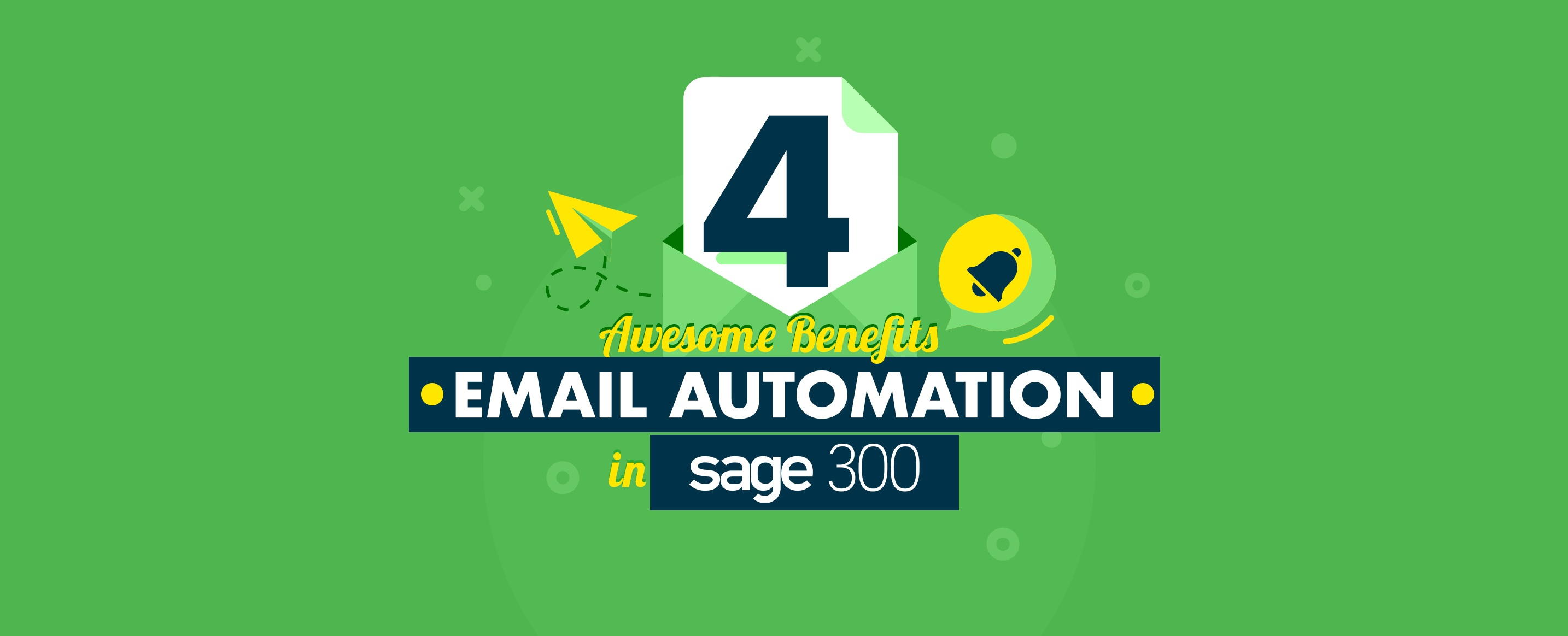 4-Awesome-Benefits-of-Email-Automation-in-Sage-300