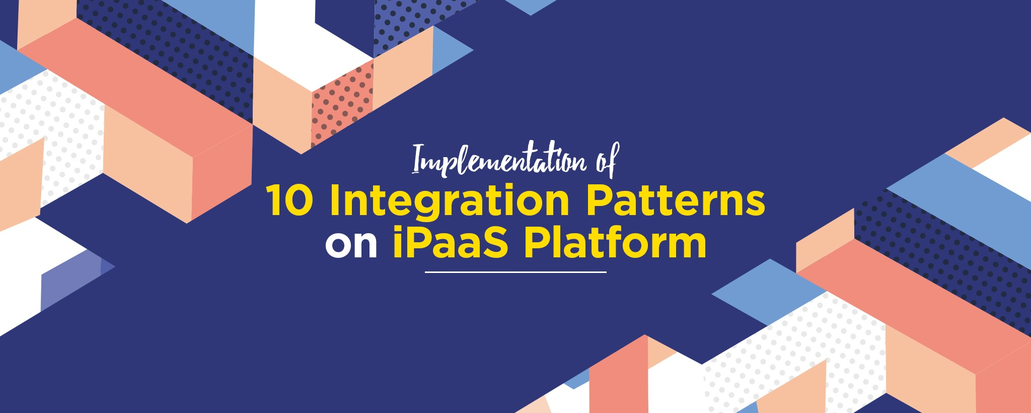 Implementaion-of-10-Integration-Patterns-on-iPaaS-Platform