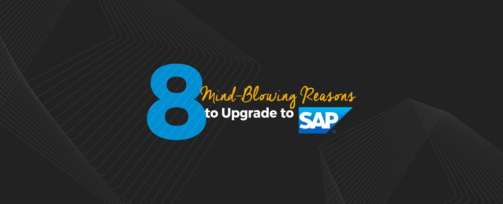 8-Mind-Blowing-Reasons-to-Upgrade-to-SAP-ECC