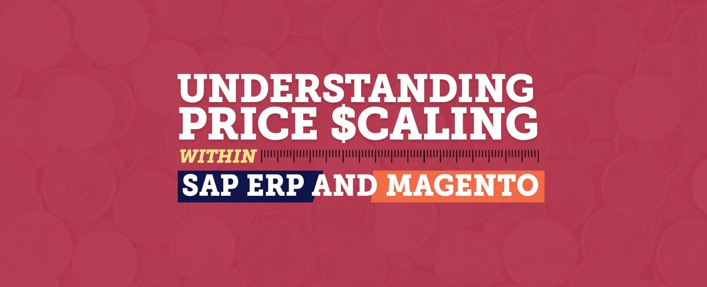 Understanding-Price-Scaling-within-SAP-ERP-and-Magento