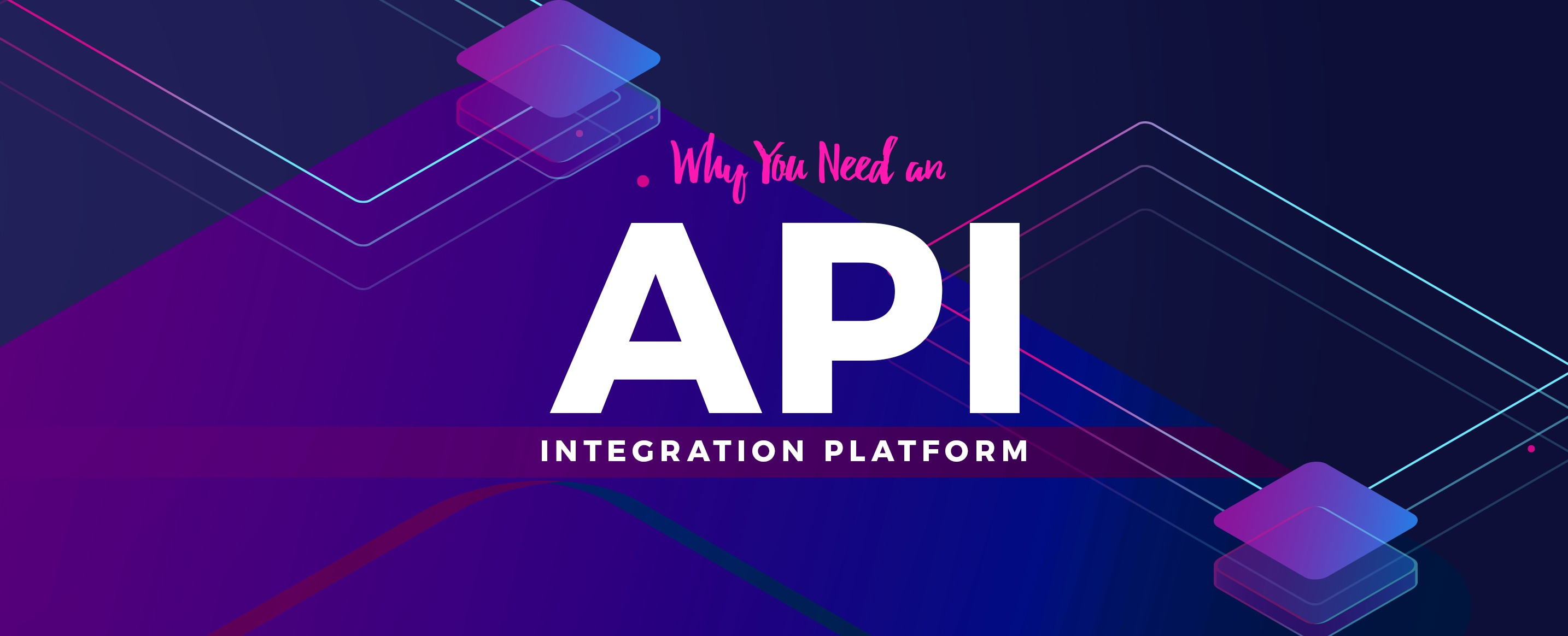 Why-You-Need-an-API-Integration-Platform