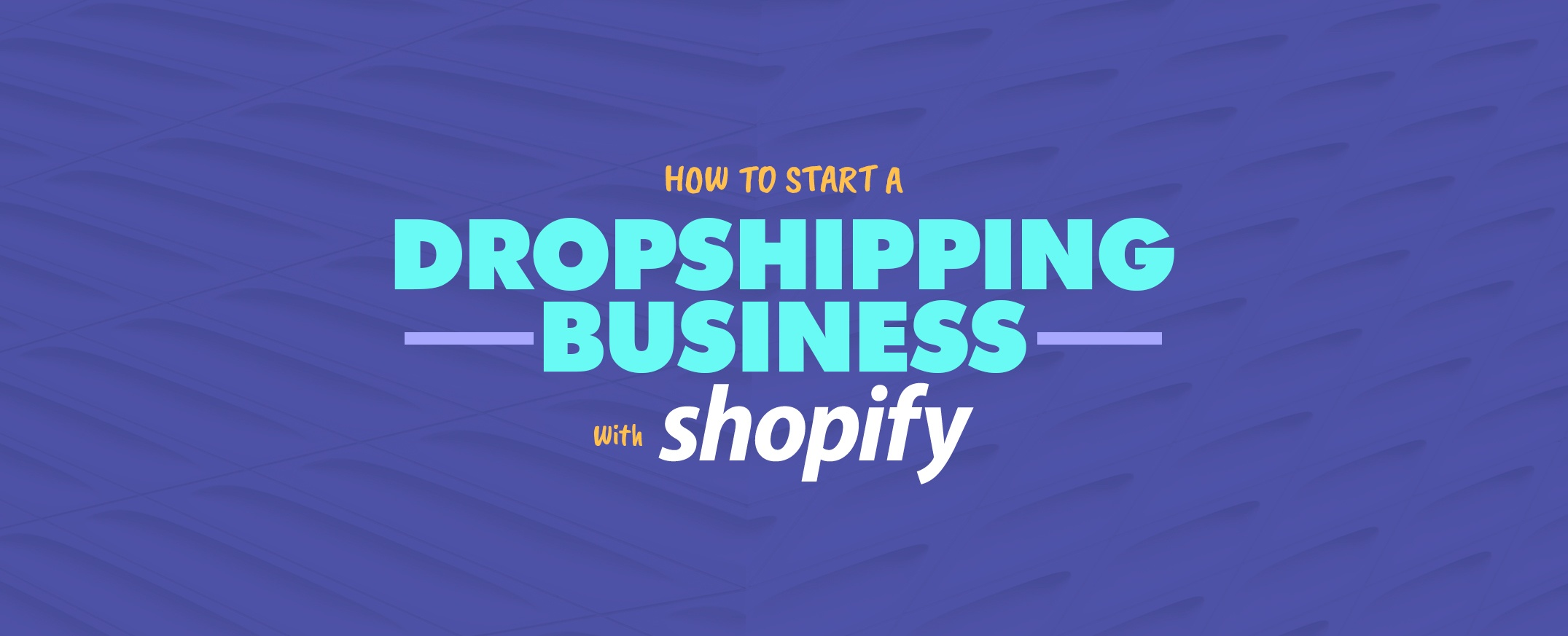 How-to-Start-a-Dropshipping-Business-with-Shopify---Ultimate-Guide